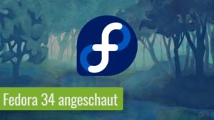 Read more about the article Das ist Fedora 34 – Alle Neuerungen vorgestellt