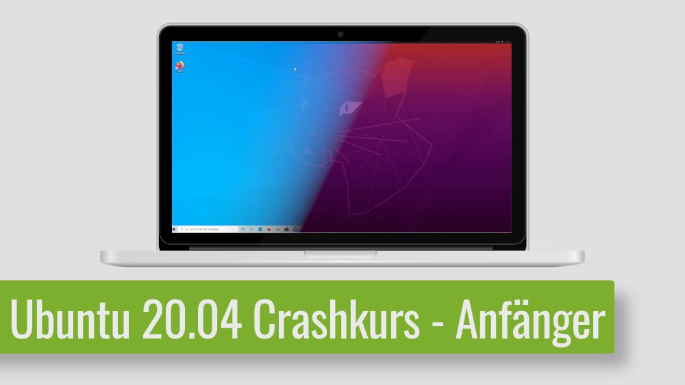 Dein Umstieg auf Linux! – Ubuntu 20.04 Crashkurs für Anfänger