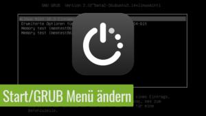 Read more about the article So änderst Du die Startreihenfolge und andere Einstellungen im Start/GRUB Menü.