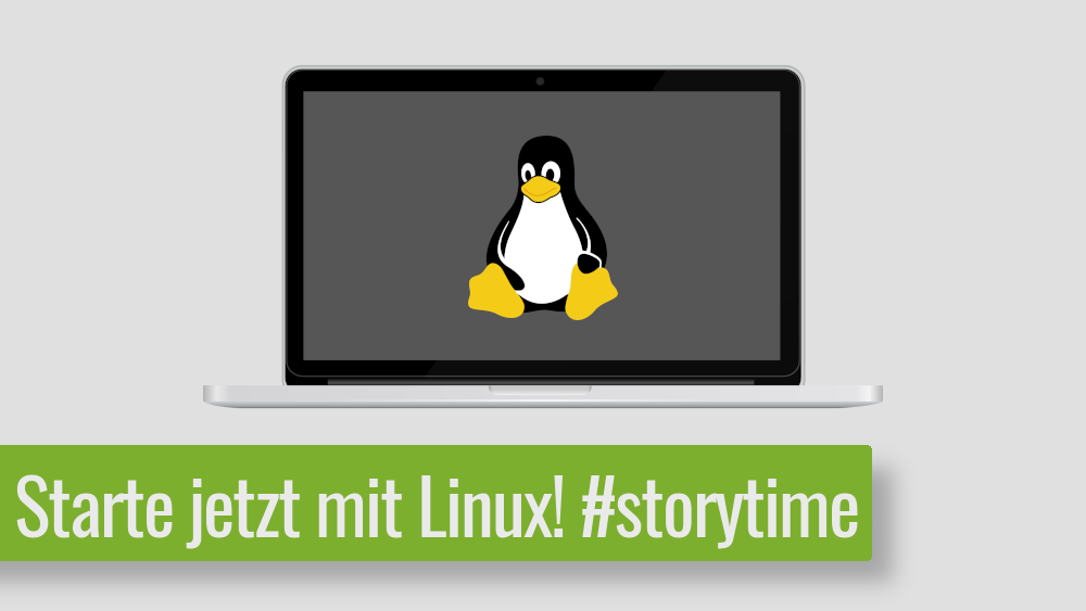Read more about the article Starte jetzt mit Linux! – So haben wir angefangen #storytime