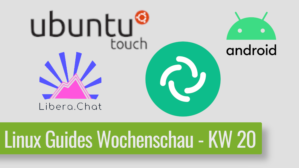 Read more about the article Freenode-IRC Netzwerk am Ende, Ubuntu Touch 17, Element Spaces & Android 12 – News KW 20